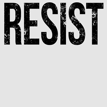 Activism   RESIST by WordvineMedia