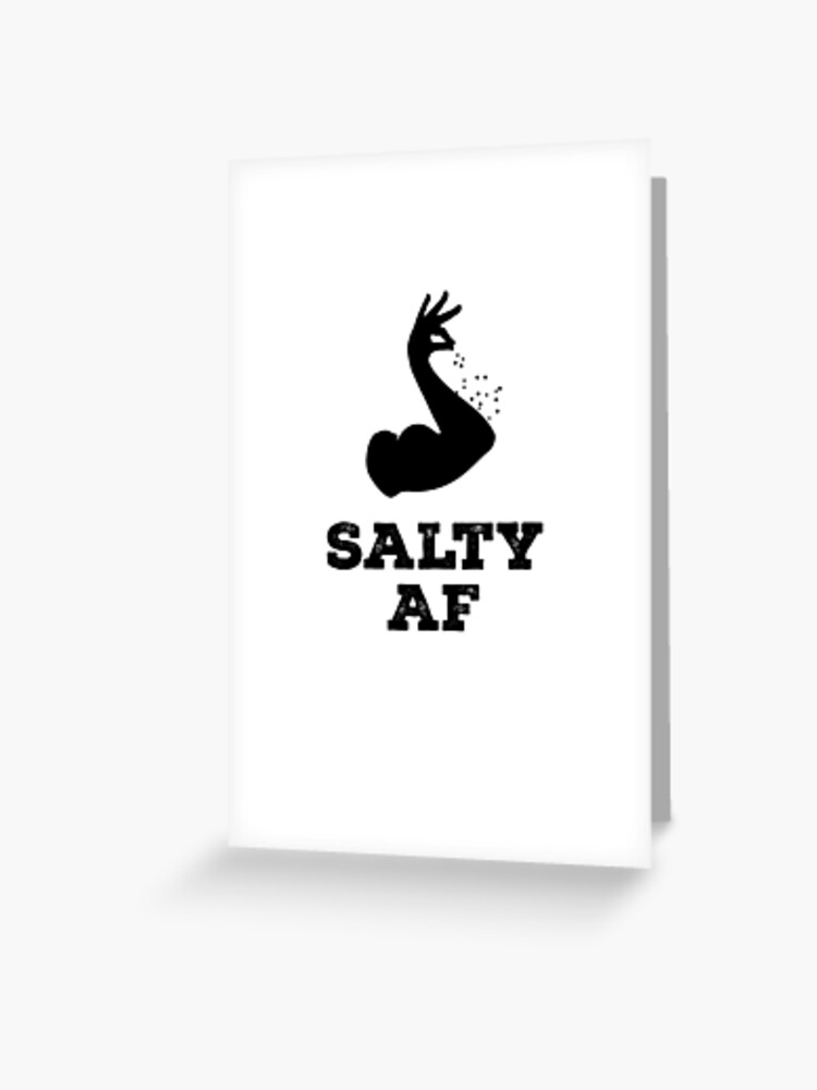 Salty Af Funny Chef Novelty Gift Ideas Greeting Card By Fabtivia Redbubble