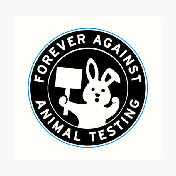 FOREVER AGAINST ANIMAL TESTING Art Print