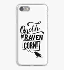 Quoth The Raven, Corn! iPhone Case/Skin