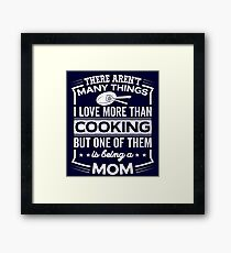 Funny I Love Being A Cooking Mom Framed Print