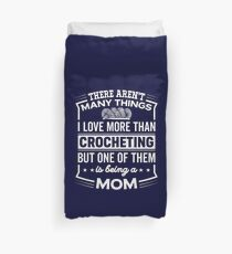 Funny I Love Being A Crocheting Mom Duvet Cover