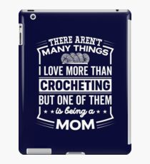 Funny I Love Being A Crocheting Mom iPad Case/Skin