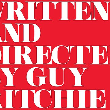 Written and Directed by Guy Ritchie Red/White by Under-TheTable