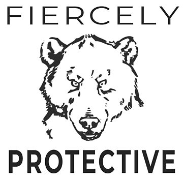 Fiercely Protective - For Loyal Protecting Bears (Design Day 262) by TNTs
