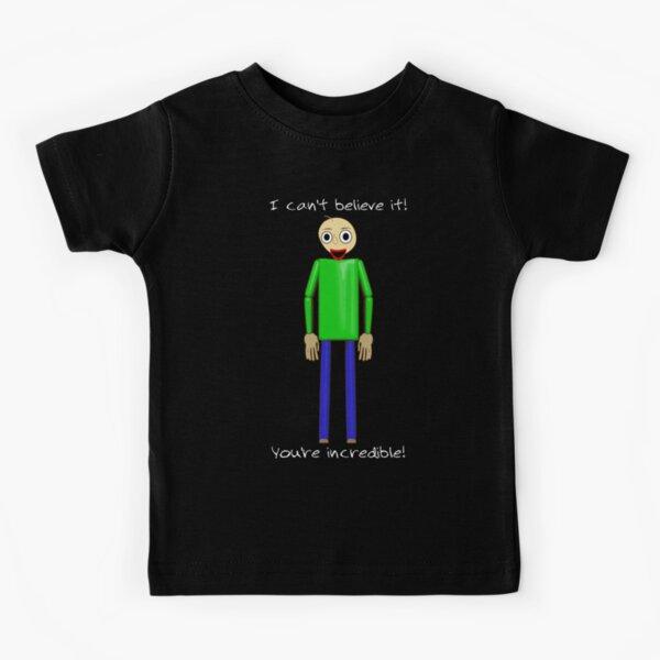 Baldi says You're Incredible! Kids T-Shirt