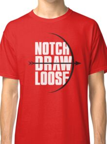 Notch! Draw! LOOSE! Classic T-Shirt
