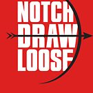 Notch! Draw! LOOSE! by JenSnow