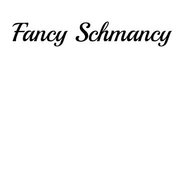 Fancy Schmancy by DogBoo