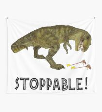 Tyrannosaurus Rex is Stoppable Wall Tapestry
