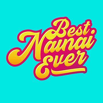 Best Nainai Ever (v2) by BlueRockDesigns