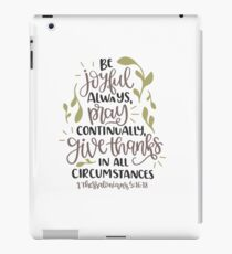 Bible Verse Coffee Mug - Be Joyful Always Pray Continually Give Thanks in All Circumstances - 1 Thessalonians 5:16:18 iPad Case/Skin
