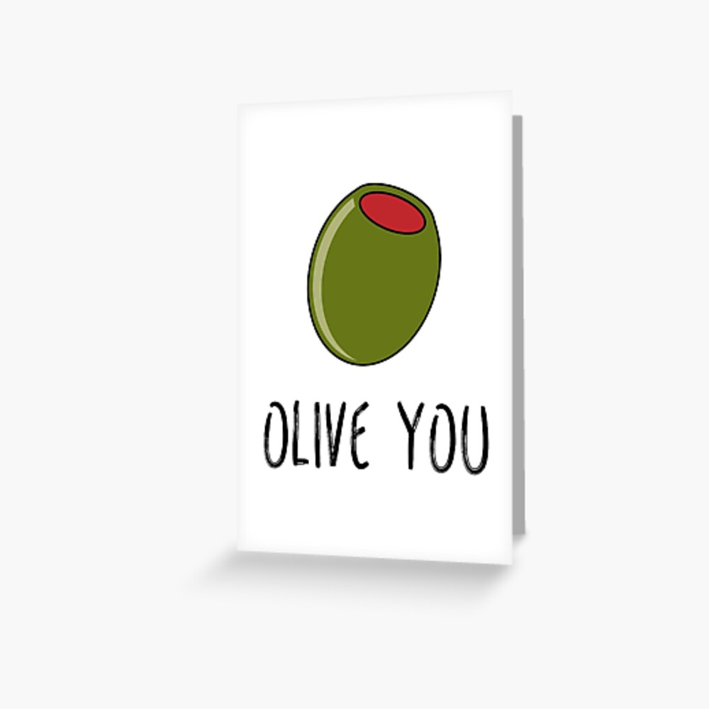Olive You, Funny I Love You, Pun Card Greeting Card