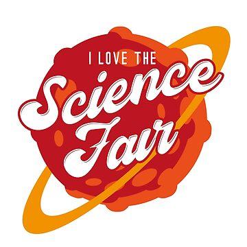 I Love The Science Fair (v2) by BlueRockDesigns