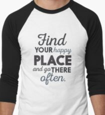 Wanderlust, find your happy place and go there, motivational quote, globetrotter, adventure Men's Baseball ¾ T-Shirt