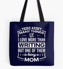 Funny I Love Being A Writing Mom Tote Bag