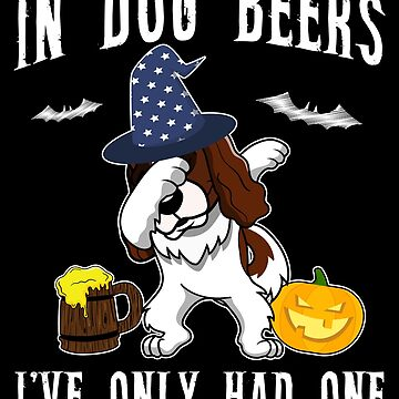 Dabbing Cavalier King Charles Spaniel Halloween Dog Beer Only One Funny Halloween Dog Boo Party Outfit last minute joke Puppy Lover Costume Here For The Boos by bulletfast