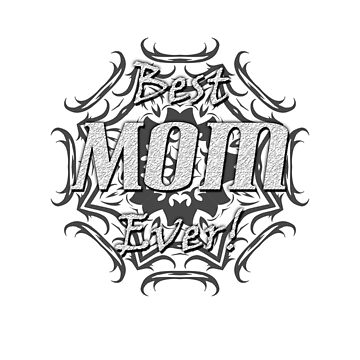 JB Prints CO: Best Mom Ever! Design by jbprintsco