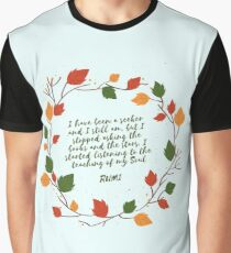 Rumi Quote I stated Listening To The Teaching Of My Own Soul Graphic T-Shirt