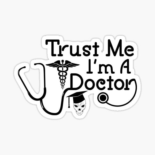 trust me im a doctor Sticker