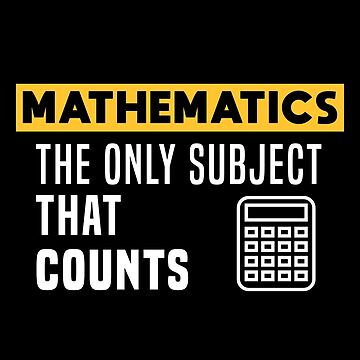 Mathematics the only subject that counts by mrhighsky