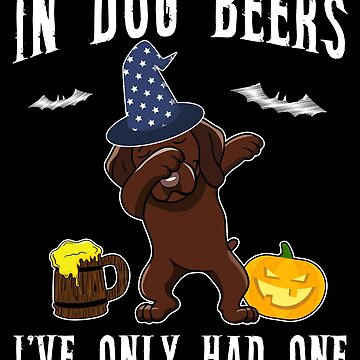 Dabbing Vizsla Halloween Dog Beer Only One Funny Halloween Dog Boo Party Outfit last minute joke Puppy Lover Costume Here For The Boos by bulletfast