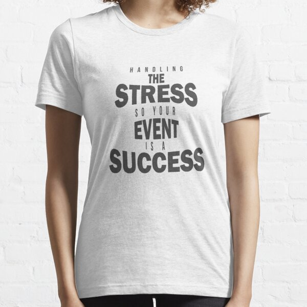 Best Event Planner Shirt Handling - Stress Tee Essential T-Shirt