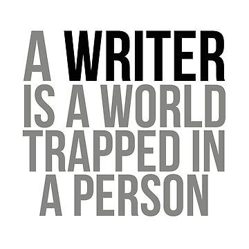 A Writer Is A World Trapped In A Person, Writer Quotes, Writer Decor, Writer Gifts, Writer Wall Art by motiposter