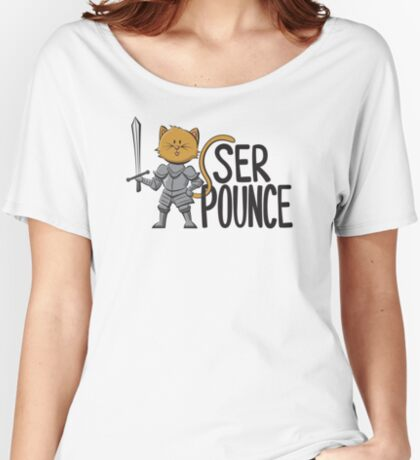 Ser Pounce Women's Relaxed Fit T-Shirt