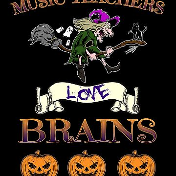 Halloween Costume Music Teachers Love Brains Witch Gift by Basti09