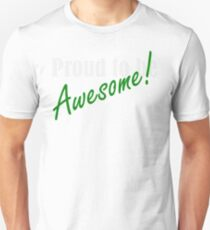 Proud to be Awesome! in green Unisex T-Shirt
