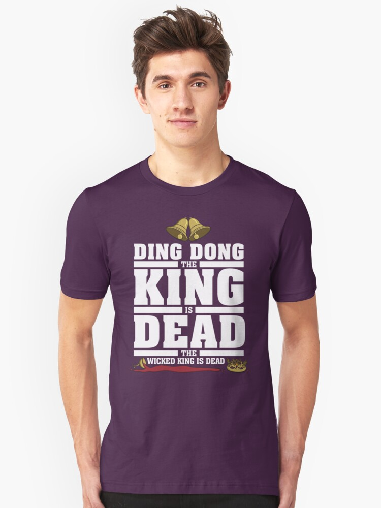 Ding Dong the King is Dead Unisex T-Shirt Front