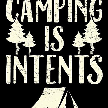 Camping is Intents - Camper by alexmichel