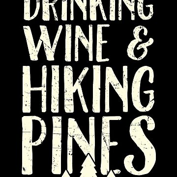 Drinking Wine and hiking pines - Camping by alexmichel