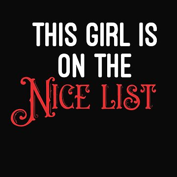 This Girl Is On The Nice List by 64thMixUp
