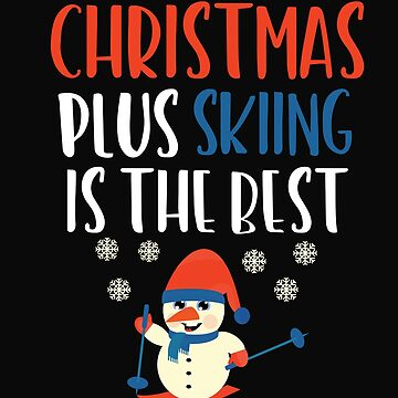 Christmas Plus Skiing Is The Best by 64thMixUp