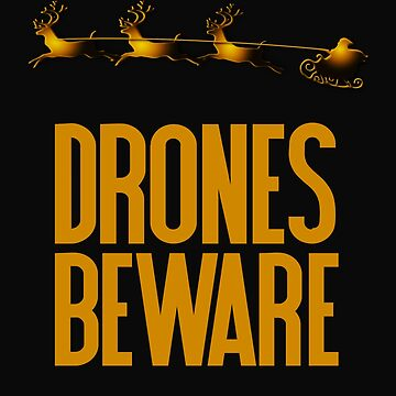 Drones Beware Christmas Season by 64thMixUp
