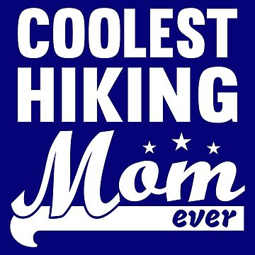 Coolest Hiking Mom Shirt by Juttas-Shirts