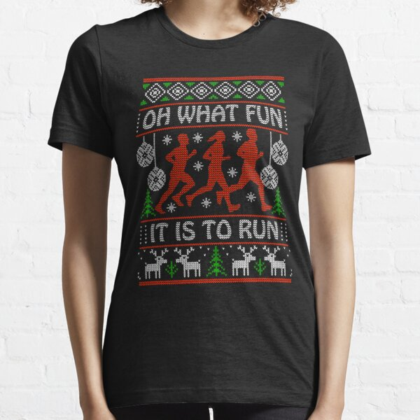 Christmas Gift Idea for Runners Oh What Fun It Is To Run Essential T-Shirt