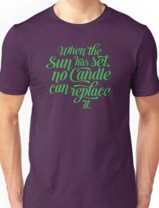 When the Sun has set, no Candle can replace it. T-Shirt