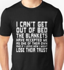 I Can't Get Out Of Bed Shirt Unisex T-Shirt
