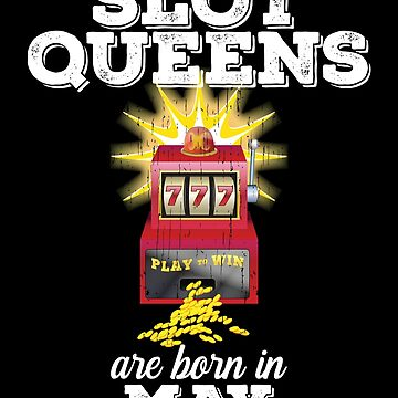Slots May Birthday Design - Slot Queens Are Born In May by kudostees