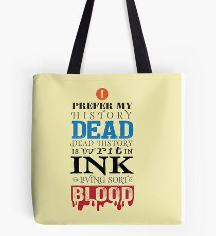 I prefer my history dead Tote Bag