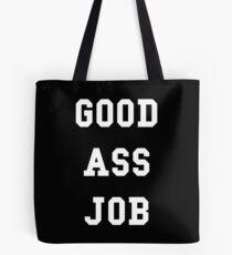Good Ass Job Tote Bag