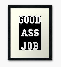 Good Ass Job Framed Print