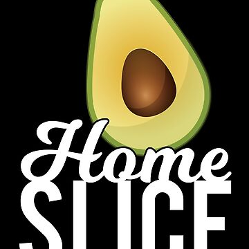 Home Slice Avocado by ThreadsNouveau