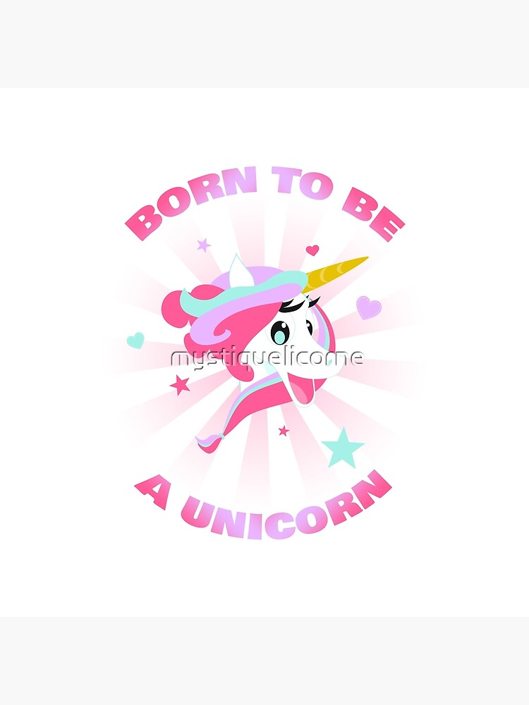 Mystique Licorne Born to be a Unicorn by mystiquelicorne