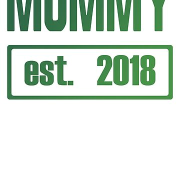 Mommy Est Since Seit 2018 Mom Mother Mutter Mama by Manqoo