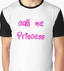 Call me princess Graphic T-Shirt