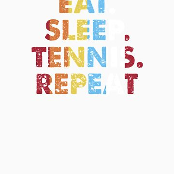 Retro Eat. Sleep. Tennis. Repeat. Vintage Sports Saying Novelty Gift idea by orangepieces